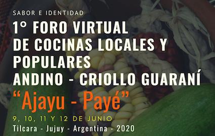 """PRIMER FORO VIRTUAL – """"Cocinas Locales y Populares Andino – Criollo Guaraní"""""""